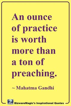 Top 20 Inspirational Quotes For Modern Living An ounce of practice is worth more than a ton of preaching. Click The Pin For More Inspirational Quotes. Share this Quote Real Life Quotes, Daily Quotes, Quotes To Live By, Best Quotes, Funny Quotes, Truth Quotes, Positive Quotes, Motivational Quotes, Inspirational Quotes
