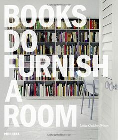 Required Reading: Books Do Furnish a Room by Leslie Geddes-Brown - Remodelista This Is A Book, I Love Books, New Books, Books To Read, Home Library Design, Dream Library, Future Library, Library Ideas, Ex Libris