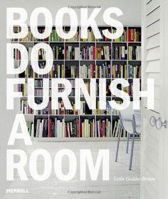 Books Do Furnish a Room by Leslie Geddes-Brown,http://www.amazon.com/dp/1858944910/ref=cm_sw_r_pi_dp_V7qZsb00CAKGMEEA