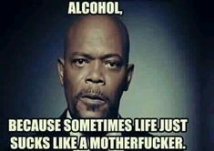 because sometimes life sucks like a motherfucker. Drunk Humor, Funny Jokes, Hilarious, Funny Signs, Drinking Quotes, Funny Drinking Memes, Badass Quotes, Twisted Humor, Work Humor