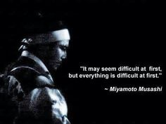 It may seem difficult at first, but everything is diffi cult at first. Great Quotes, Quotes To Live By, Me Quotes, Motivational Quotes, Inspirational Quotes, Mommy Quotes, Kendo, Martial Arts Quotes, Warrior Quotes