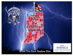 #Indiana #DefeatTheEstablishment and the #DarkShadowElite (Organized Unsought Influence) | #Vote #Trump2016 #Trump
