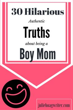 Parent life is funny. For parents there is humor in everyday life, but we can't always see it in the moment. Later on we might look back and see the humor. Join me as I spill out 30 Hilarious Authentic Truths about being a Boy Mom. Boys will be boys!  #momlife Affliliate links in post.