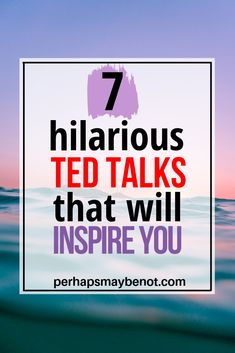 7 Hilarious Ted Talks That Will Inspire You