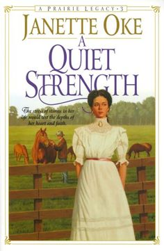 A Quiet Strength (Prairie Legacy Series by Janette Oke 0764221574 9780764221576 Got Books, Used Books, Books To Read, Reading Books, Janette Oke Books, Historical Romance Books, Christian Movies, Every Day Book, Best Selling Books