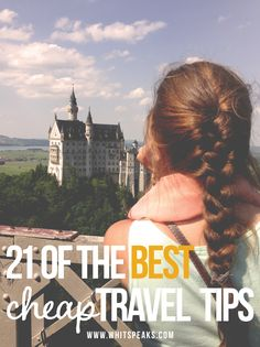 21 of the best cheap travel tips! From budgets and itinerary planning, to packing and clothes!