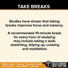 MCAT preparation includes taking 10-minute study breaks to help improve your focus and memory, so it is important to include this in one's MCAT study schedule.