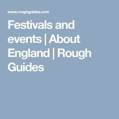 Festivals and events | About England | Rough Guides