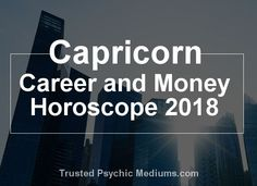 This career horoscope for Capricorn in 2018 will give you the information you need to make the best choices for your future prosperity in 2018...