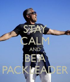 Had to make another 'Stay Calm and...' - this pic is amazing! #cesarmillan @Cesar Millan