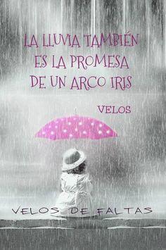 〽️ La lluvia es la promesa de un arcoiris...