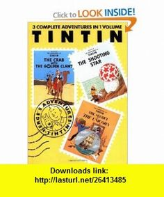 The Adventures of Tintin, Vol. 3 The Crab with the Golden Claws / The Shooting Star / The Secret of the Unicorn (3 Volumes in 1) (9780316359443) Herg� , ISBN-10: 0316359440  , ISBN-13: 978-0316359443 ,  , tutorials , pdf , ebook , torrent , downloads , rapidshare , filesonic , hotfile , megaupload , fileserve