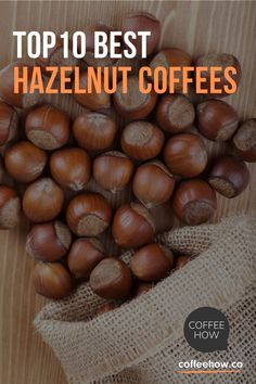 You can grind fresh hazelnuts and add it to your coffee before brewing. A French press would be perfect to do this. Make sure they are dry roasted and unsalted to avoid off-flavors and oils from ending in your cup. #BestHazelnutCoffees #HazelnutCoffees Coffee Good For You, Coffee And Books, I Love Coffee, Coffee Tasting, Coffee Drinks, Barista Recipe, Coffee Facts, Coffee Quotes, Types Of Coffee Beans