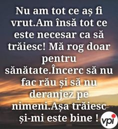 Am tot ce este necesar - Viral Pe Internet Good Morning Inspirational Quotes, True Words, Spirituality, Boss, Internet, Spiritual, Shut Up Quotes, Quote, True Sayings