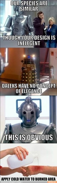 """Though, the daleks do retaliate: """"you are superior in only one aspect"""" """"and what is that?"""" """"You are better at dying!"""""""