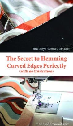 The Secret to Hemming Curved Edges Perfectly | Mabey She Made It #sewing #hemming