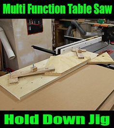 Multi Function Table Saw Hold Down Jig