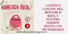 EL AULA DE LOS SOLES, UN AULA LIBRE DE FICHAS Y LIBROS DE TEXTO PARA NIÑOS CON TEA: EL CUENTO Y LA CANCIÓN DEL MONSTRUO ROSA