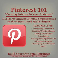 """Pinterest 101 """"Creating Interest In Your Pinterest"""" - A Guide for Efficient, Effective Communication on the Pinterest Social Media Platform    This guide is more than 20 pages in length, and is filled with information about Pinterest. We go beyond the """"How To's"""" included on the Pinterest site with suggestions which will aid you in developing the most productive Pinterest profile, boards and networks you can. Available in PDF Format"""