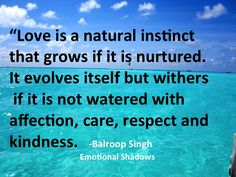 #Love needs to be nurtured.