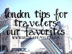 London Tips for Travelers: Our Favorites