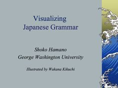 Visualizing Japanese Grammar