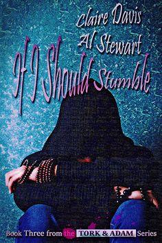 If I Should Stumble (Tork and Adam #3)