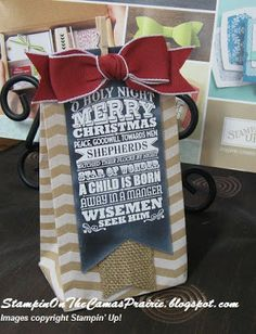 Monday, August 5, 2013 Stampin' on the Prairie: Christmas Gift Bag: Tag a Bag Accessory Kit, chalk board look with the O Holy Night