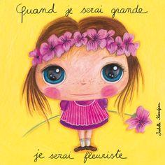 Tableau Isabelle Kessedjian Quand je serai grande je serai fleuriste