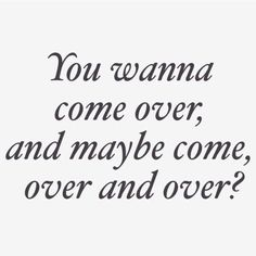 Hot Dirty Quotes and Sayings Hot Quotes, Sexy Love Quotes, Kinky Quotes, Love Quotes For Him, Pick Up Lines Cheesy, Pick Up Lines Funny, Funny Pick, Freaky Quotes, Naughty Quotes