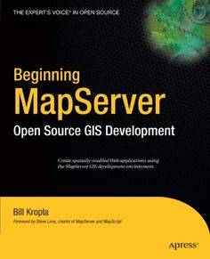 Bestseller Books Online Beginning MapServer: Open Source GIS Development (Expert's Voice in Open Source) Bill Kropla