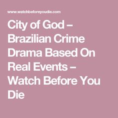 City of God – Brazilian Crime Drama Based On Real Events – Watch Before You Die