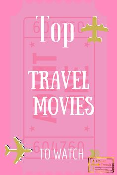 Movies that will inspire you to travel!