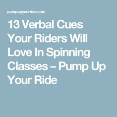 13 Verbal Cues Your Riders Will Love In Spinning Classes – Pump Up Your Ride