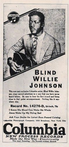 A advertisiment for Blind Willie Johnson, Columbia Recording Artist. Possibly early 30's.