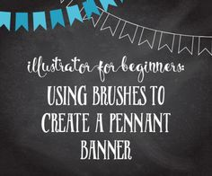 Illustrator for Beginners: Using Brushes to Create a Pennant Banner