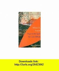 Psychotherapie f�r den Alltag. Rundfunkvortr�ge �ber Seelenheilkunde. (9783451048968) Viktor E. Frankl , ISBN-10: 3451048965  , ISBN-13: 978-3451048968 ,  , tutorials , pdf , ebook , torrent , downloads , rapidshare , filesonic , hotfile , megaupload , fileserve