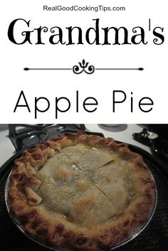 Grandma's #ApplePie #Recipe for #Thanksgiving! More great cooking tips at www.RealGoodCookingTips.com!