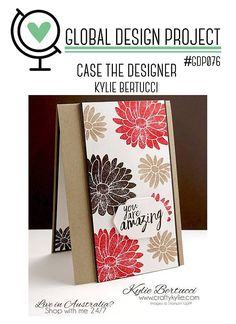 Welcome to the Global Design Project #GDP076 - This week we are casing ME!! Yes this is Kylie writing this post. I am so excited and honou...