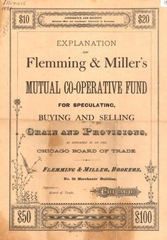 Explanation of Flemming & Miller's Mutual Co-operative Fund for Speculating, Buying and Selling Grain and Provisions as operated in on the Chicago Board of Trade (B0051) - Emergence of Advertising in America - Duke Libraries