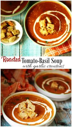 Tickle Those Tastebuds | Food, Beauty & Lifestyle: Roasted Tomato-Basil Soup with Garlic Croutons