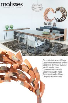 Experiencia Matisses: Un comedor con estilo rústico compuesto por contrastes audaces, presentes en las texturas de madera de la mesa, el tapizado de las sillas y los toques de acero en los decorativos.