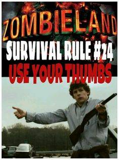 Zombieland rule #24