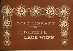 Teneriffe Lace Work (needle weaving) - book in the public domain on archive.org