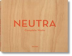 Neutra. Complete Works - TASCHEN Books