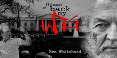 Ron Whitehead: Give me Back my Wig