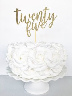 Twenty Five Cake Topper / 25th Birthday Decor / Custom