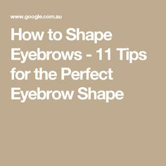perfect eyebrows How to Shape Eyebrows - 11 Tips for the Perfect Eyebrow Shape Perfect Eyebrow Shape, Perfect Eyebrows, Shape Eyebrows, Do You Know Me, Skin Makeup, Wellness, Skin Care, Good Things, This Or That Questions