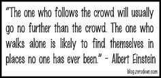 Image detail for -one who follows the crowd will usually go no further than the crowd ...
