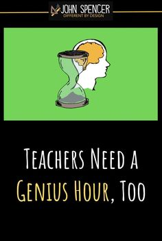 Although we tend to think of Genius Hour as a process for students, I want to explore how we might use Genius Hour in our own lives as educators as a form of professional development. John Spencer, Genius Hour, Lose Something, Learn A New Skill, Passion Project, Learn To Dance, Geek Out, Design Thinking, Professional Development
